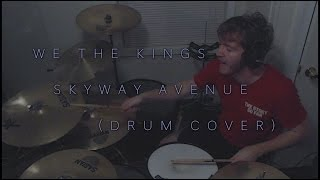 We The Kings - Skyway Avenue (Drum Cover)