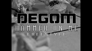Degom - Hammer On Me Freestyle #EnAttendantVisceral