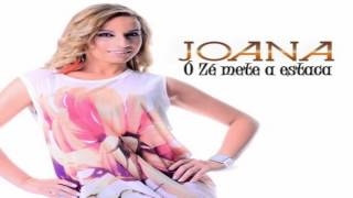 Joana - Oh Zé Mete a Estaca (Single 2017)