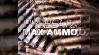 Firebeatz - Max Ammo (Original Mix Edit) [Official]