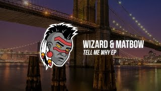 Wizard & Matbow - What You Want