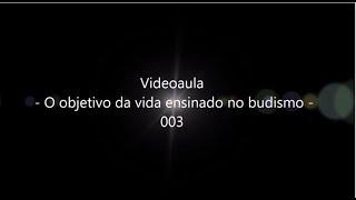 """""""O que é o Budismo"""" Exemplo do Videoaula 3"""