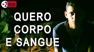 """Quero Corpo e Sangue"" - Cover Chris Moreira - Projeto 2 min"