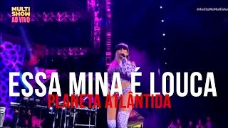 Essa Mina é Louca - Anitta (Planeta Atlântida 2017) HD