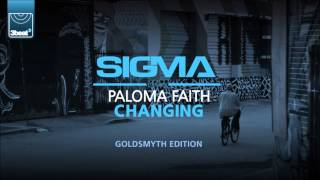 Sigma ft Paloma Faith - Changing (Goldsmyth Edition)