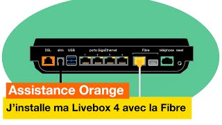Assistance Orange - J'installe ma Livebox 4 avec la Fibre - Orange