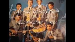 Another Saturday Night, The Fabulous Echoes