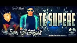 TE SUPERE   DAN TORRES FT CdN CardigaN   BY IMPACTO RECORDS