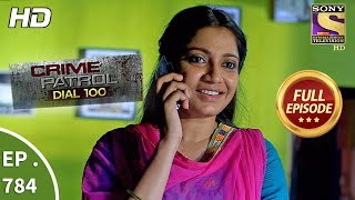 Crime Patrol Dial 100 - Ep 784 - Full Episode - 24th May, 2018 width=