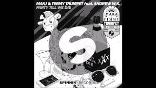MAKJ Timmy Trumpet - Party Till We Die (DJ THT vs Ced Tecknoboy Bootleg)