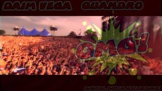 Daim Vega & Quandro - OMG ( Original Preview )  EDM BIGROOM HOUSE