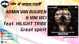 ARMIN VAN BUUREN & VINI VICI feat. HILIGHT TRIBE - Great spirit [Official]