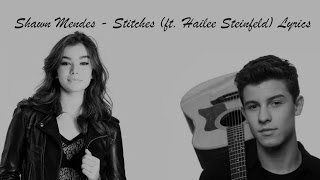 Shawn Mendes  - Stitches (ft.Hailee Steinfeld) Lyrics