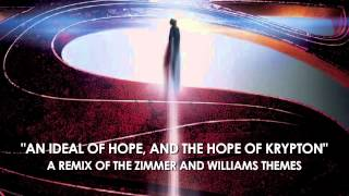 "Man of Steel Theme: ""An Ideal of Hope"" - Remix of Zimmer's & Williams' Themes"