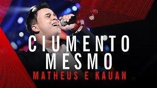 Ciumento Mesmo - Matheus e Kauan - Villa Mix Goiânia 2015 ( Ao Vivo )
