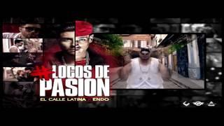 """Adelanto de """"Locos de Pasión"""" - El Calle Latina ft Endo"""