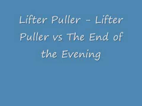 lifter-puller-lifter-puller-vs-the-end-of-the-eveningwmv-40ozders0