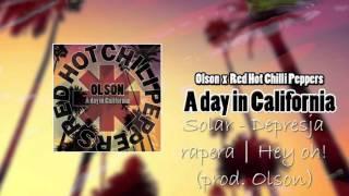 Solar x Olson x RHCP - Depresja rapera | Hey oh!