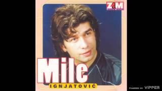 Mile Ignjatovic - Zaigrajmo kolo ljubavi - (Audio 1999)