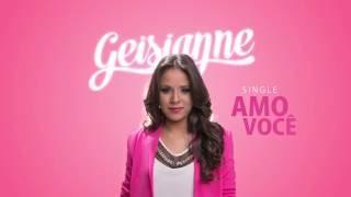 Geisianne - Amo Você