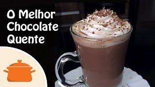 Aprenda a receita do Melhor Chocolate Quente do Mundo!