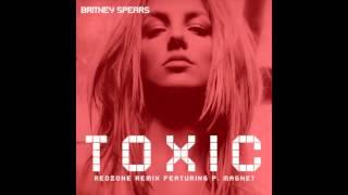 "Britney Spears - ""Toxic (RedZone Remix)"" feat. P. Magnet"