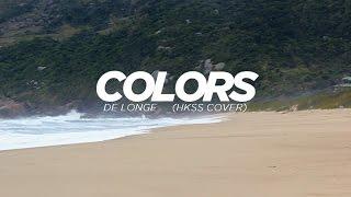 Colors - De Longe (Haikaiss Cover)