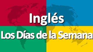 Aprender inglés parte 1 | Los Días de la Semana