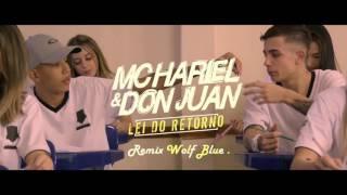 MC Don Juan e MC Hariel - Lei do Retorno  -  Remix Wolf Blue