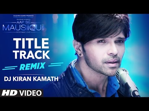 AAP SE MAUSIIQUII Lyrics (Remix) - Himesh Reshammiya | Title Song