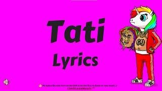 6IX9INE – TATI [LYRICS]