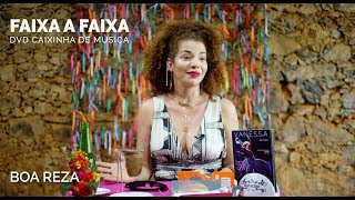 Vanessa da Mata - Boa Reza (Faixa a Faixa DVD Caixinha de Música)