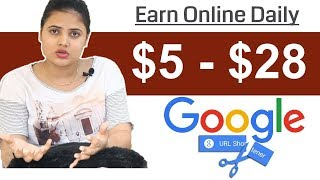 Earn Online daily $5 to $28 from Google Shortener