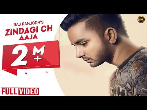 ZINDAGI CH AAJA Lyrics & Video - Raj Ranjodh