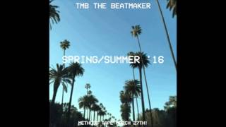 TMB the beatmaker - Spring/Summer 16