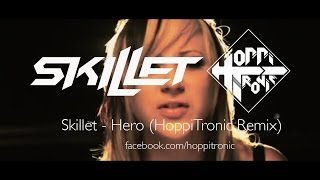 Skillet - Hero (HoppiTronic Dubstep Remix + Video)