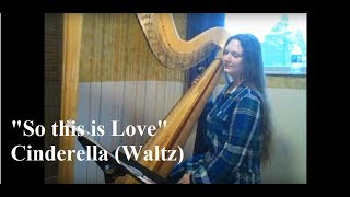 So This is Love from Cinderella Waltz (Disney) Harp Cover - The Michigan Harpist