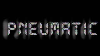 pNeumatic- Trance Trip