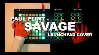 Savage - Paul Flint   Launchpad cover