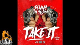 Lil Slugg x Benny - Take It (Prod. De'La of Trak Nation) [Thizzler.com Exclusive]
