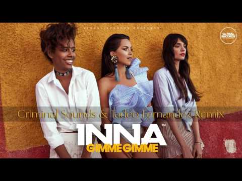 INNA - Gimme Gimme | Criminal Sounds & Tadeo Fernandez Remix