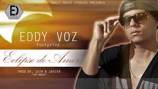 "Eclipse de Amor - Eddy Voz ""Footprint"""