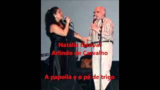 Arlindo de Carvalho & Natália Escoval - A papoila e o pé de trigo (Arlindo de Carvalho)