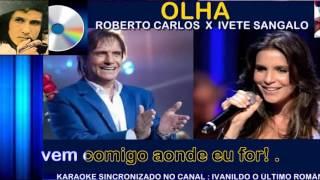 Ivete Sangalo - Canta Roberto Carlos - Olha - karaoke