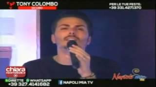 Tony Colombo - Chi me trattene a Napule (LIVE Napoli Mia 2017 )