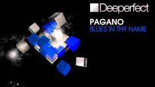 Pagano - Blues In Thy Name (Original Mix)