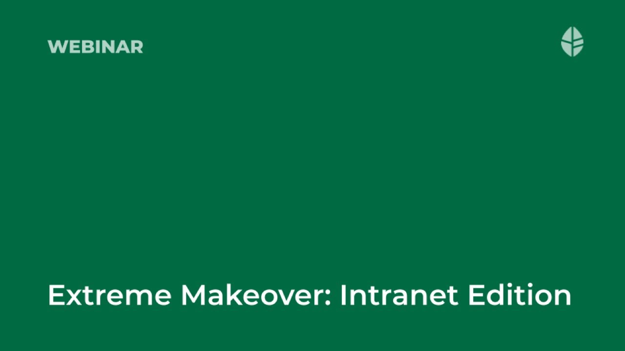 Extreme Makeover: Intranet Edition