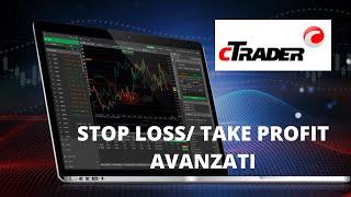 Stop Loss e Take Profit avanzati con la ctrader