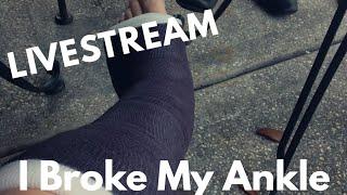 I Broke My Ankle.