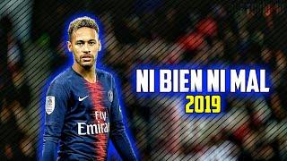 Neymar Jr ● Ni Bien Ni Mal - Bad Bunny ● 2019 ᴴᴰ